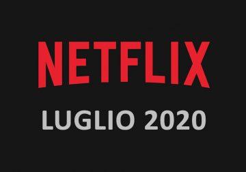 Netflix: scopri tutte le novità di luglio 2020