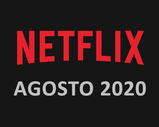 Netflix: scopri tutte le novità di agosto 2020